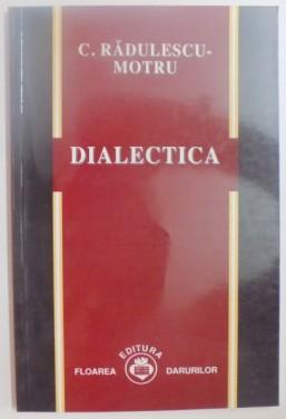dialectica-de-c-radulescu-motru-2002-p84514-0 www.anticariat-unu.ro