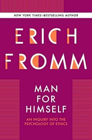 Erich Fromm - Man for Himself
