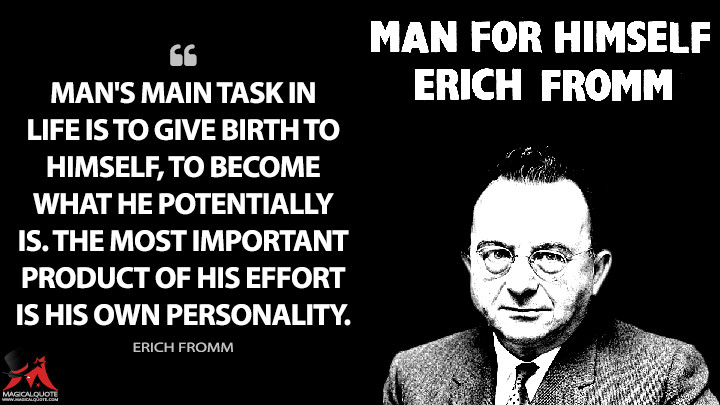 Mans-main-task-in-life-is-to-give-birth-to-himself-to-become-what-he-potentially-is.-The-most-important-product-of-his-effort-is-his-own-personality